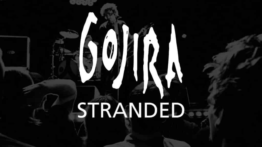gojira-stranded